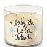 Baby It's Cold Outside Candle ($25)