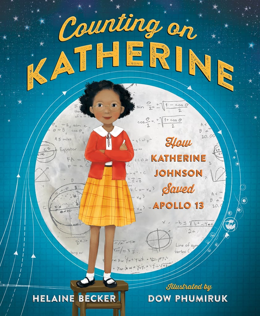 Counting on Katherine: How Katherine Johnson Saved Apollo 13 by Helaine Becker