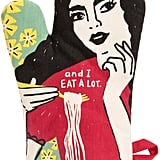 """I'm Beautiful and I Eat a Lot"" Oven Mitt"