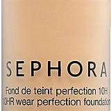 Sephora Collection 10 HR Wear Perfection Foundation ($20), comes in 22 shades.