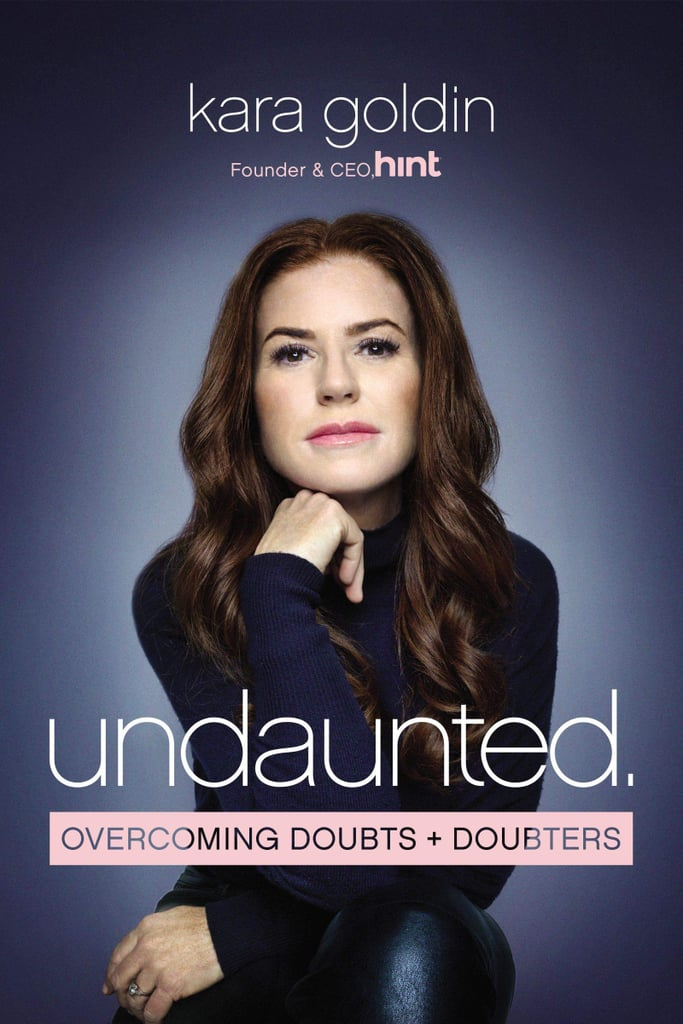Undaunted: Overcoming Doubts and Doubters by Kara Goldin