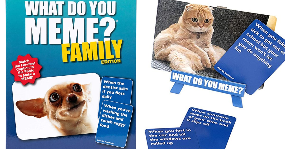 What Do You Meme Family Edition Board Game On Amazon Popsugar Family