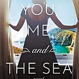 You, Me, and the Sea by Meg Donohue