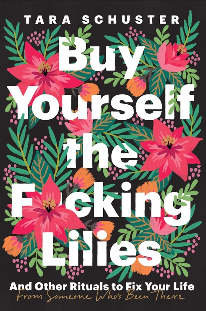 Buy Yourself the F*cking Lilies: And Other Rituals to Fix Your Life