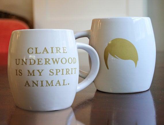 Claire Underwood Is My Spirit Animal Mug