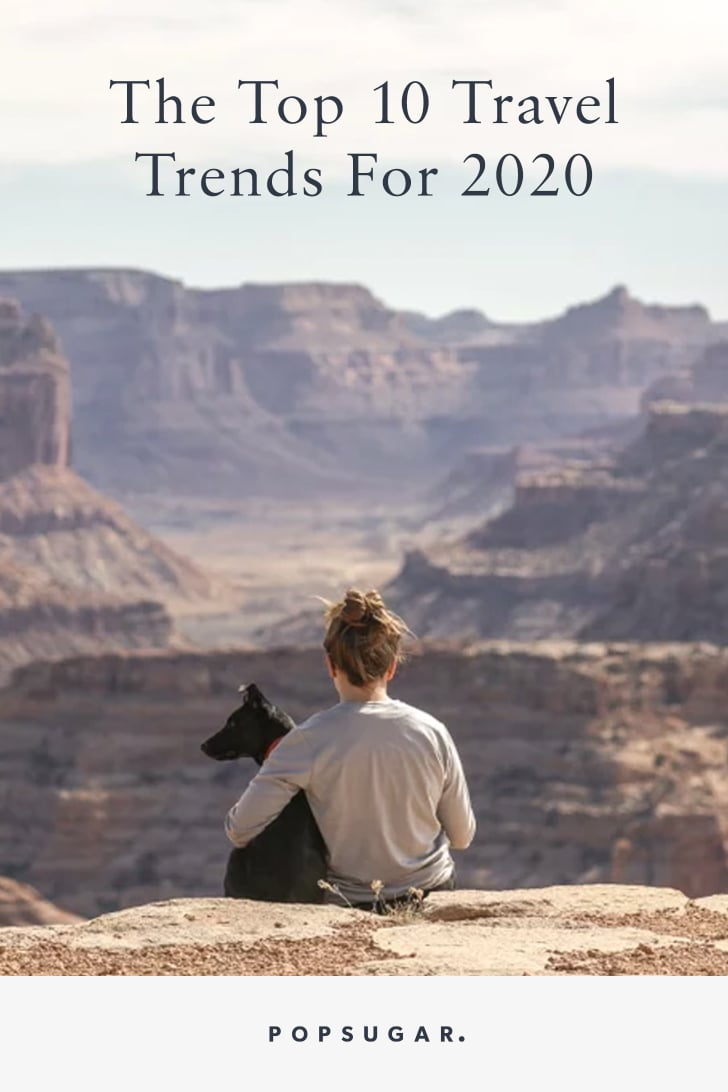 The Top 10 Travel Trends For 2020