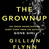 The Grown-Up by Gillian Flynn