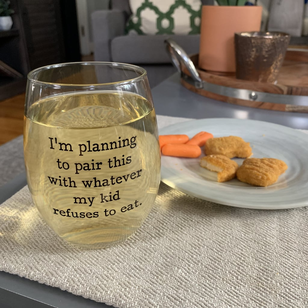 Funny Wine Glass For Moms of Toddlers