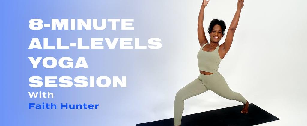 8-Minute Yoga Session With Faith Hunter