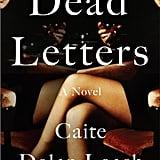 Dead Letters by Caite Dolan-Leach, Out Feb. 21
