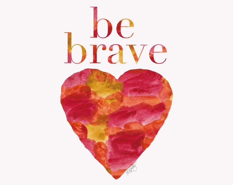 Warm colours come together for this Be Brave Watercolor Painting (approx $18).