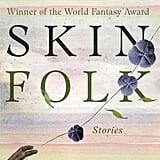 Skin Folk by Nalo Hopkinson