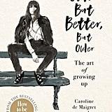 Older But Better, But Older — Caroline De Maigret and Sophie Mas