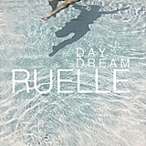 """""""Daydream,"""" Ruelle"""