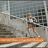 How and When to Fuel Your Workouts