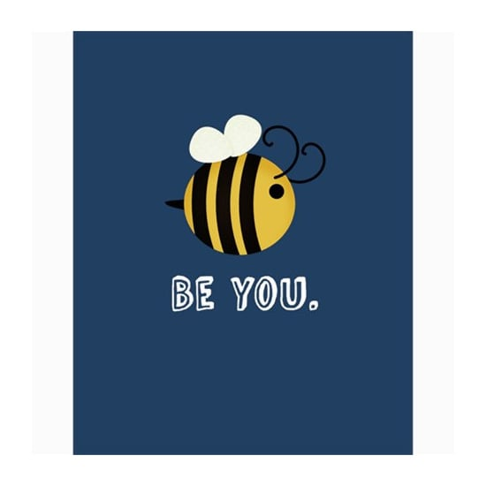 "It may be simple, but the meaningful message behind this ""Be You"" poster ($10) is loud and clear."