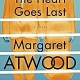For an Adult Dystopian Love Story: The Heart Goes Last