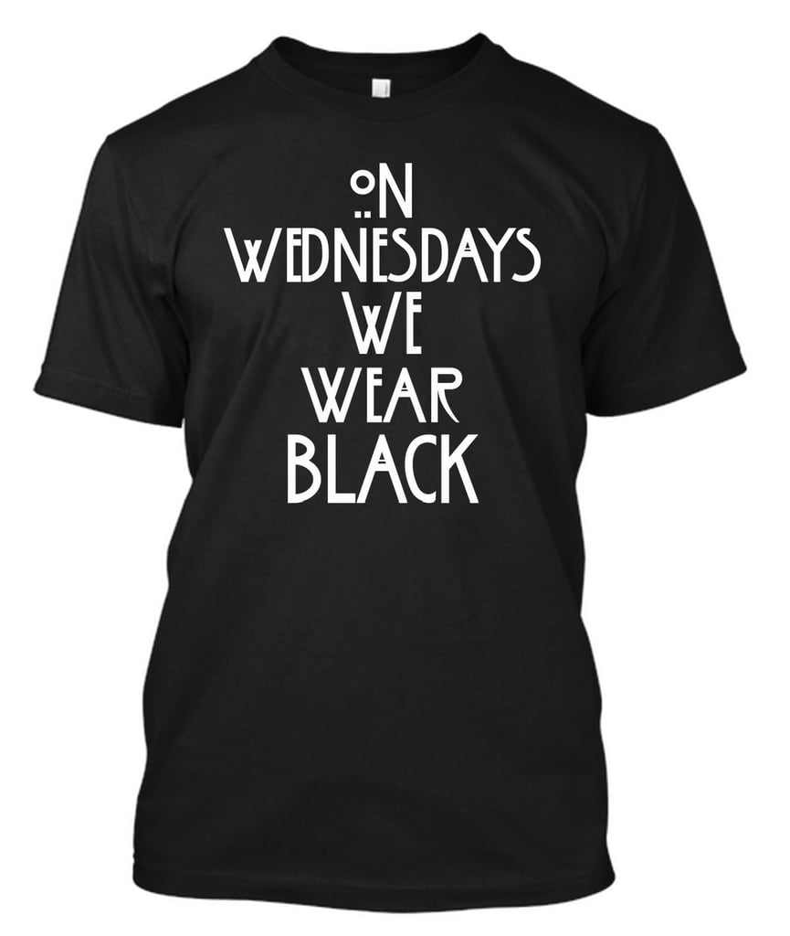 On Wednesdays We Wear Black T-Shirt ($20) | Gifts For American ...