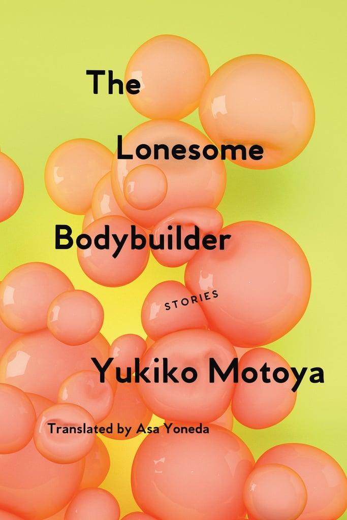 The Lonesome Bodybuilder by Yukiko Motoya