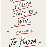 Charlotte Walsh Likes to Win by Jo Piazza, Out July 24