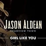 """Girl Like You"" by Jason Aldean"