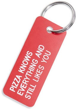 Various Keytags LLC Pizza Knows Keytag ($15)