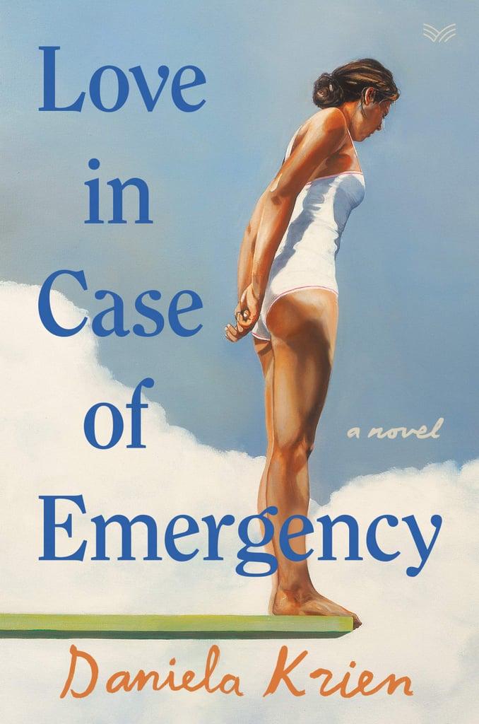 Love in Case of Emergency by Daniela Krien