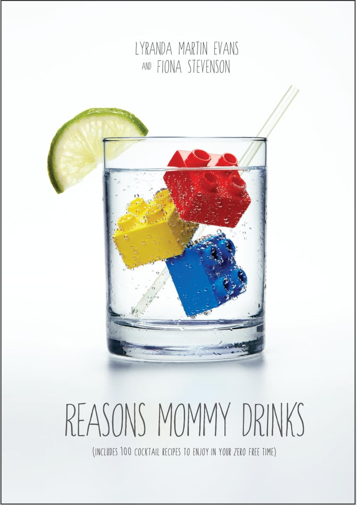 Reasons Mommy Drinks