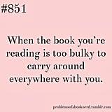 Book nerd problems.