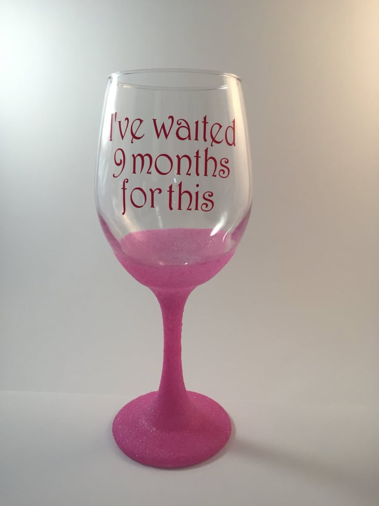 New Mom Wine Glass | Gift Guide For Pregnant Women | POPSUGAR Middle ...