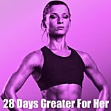 28 Days Greater For Her Workout Plan