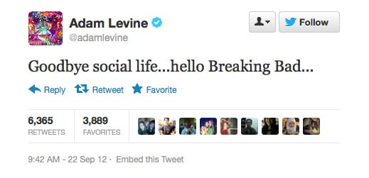 Adam Levine finally stumbles across Breaking Bad; says goodbye to life as he knows it.