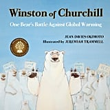 Winston of Churchill: One Bear's Battle Against Global Warming
