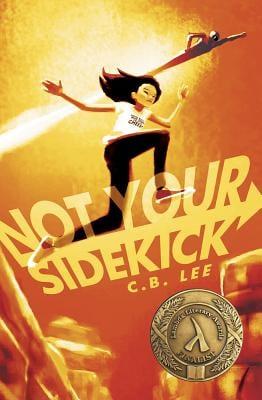 Not Your Sidekick by C. B. Lee