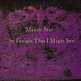 Mazzy Star, So Tonight That I Might See (1993)