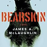 Bearskin by James A. McLaughlin