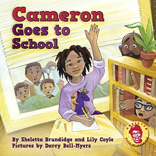 Cameron Goes to School by Sheletta Brundidge and Lily Coyle, Illustrated by Darcy Bell-Myers