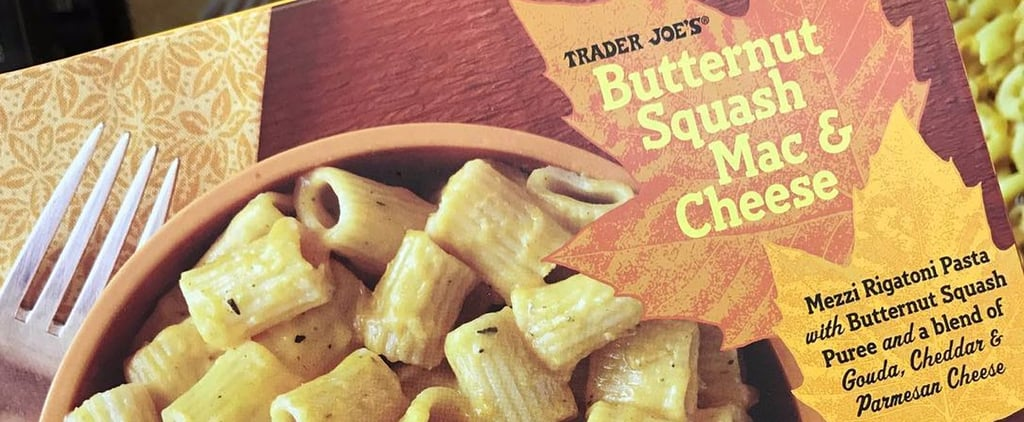 When You Find Trader Joe's Butternut Squash Mac and Cheese, Buy 15 Boxes