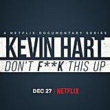 Kevin Hart: Don't F*ck This Up