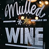 Go to a Mulled Wine Tasting