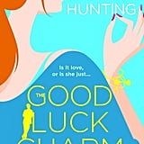 The Good Luck Charm, Out Aug. 7
