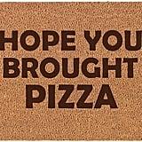 Hope You Brought Pizza Doormat
