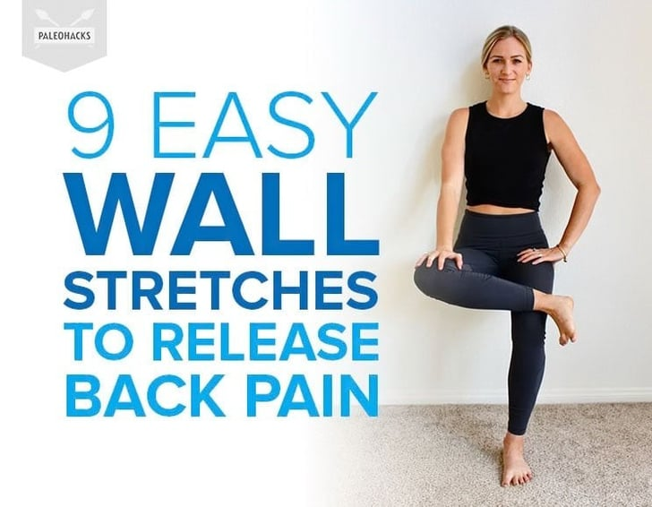 Wall Stretches To Relieve Back Pain Popsugar Fitness