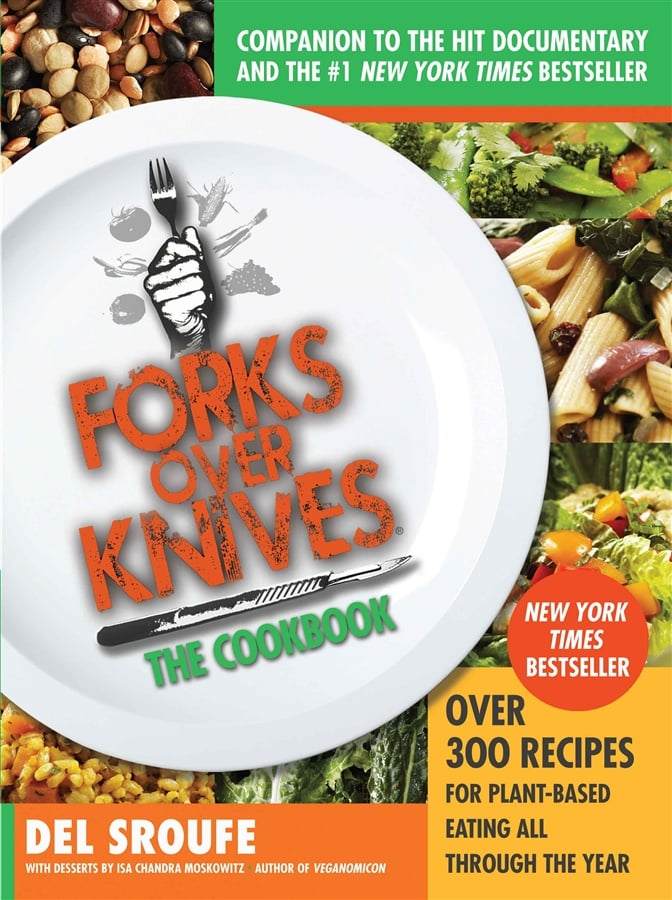Forks Over Knives — the Cookbook