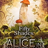 Fifty Shades of Alice in Wonderland