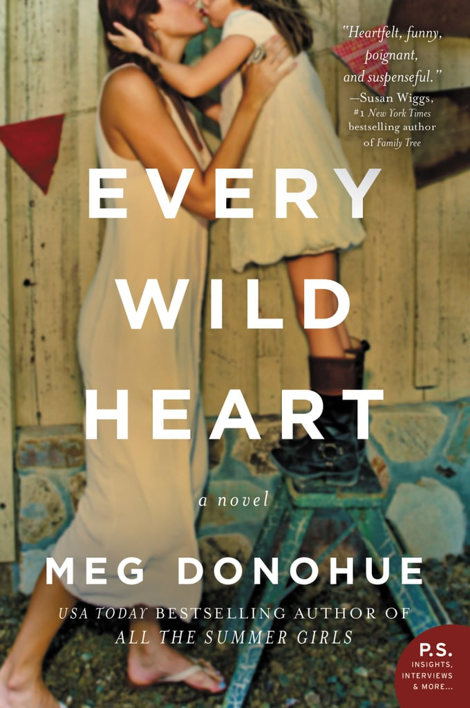 Every Wild Heart by Meg Donohue — Available March 14