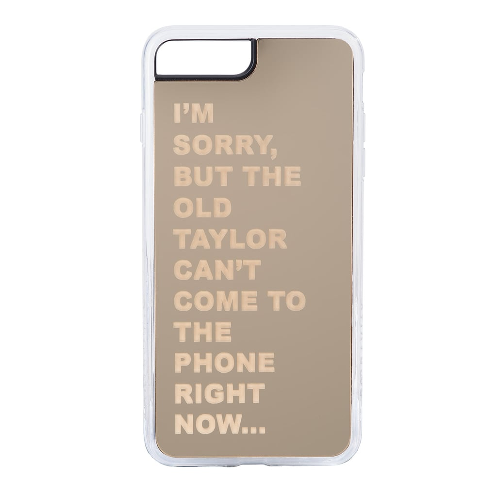 The Old Taylor Can't Come to the Phone Case ($35-$40)