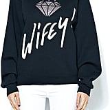 TLR Wifey Sweatshirt ($89)