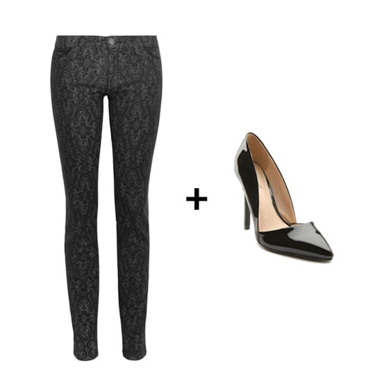 Printed skinnies, like Current/Elliott's Skinny Lace Print Jeans ($220), will look sleek and sophisticated when paired with shiny black d'orsay heels like these Charlotte Russe D'Orsay Pumps ($33).