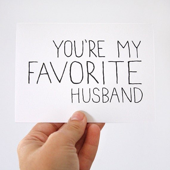 Tell it like it is with this straightforward card.  You're My Favorite Husband $4